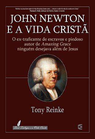 John Newton e a Vida Cristã / Tony Reinke