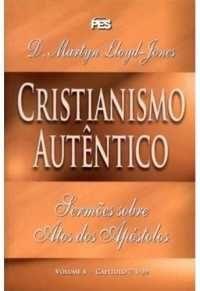 Atos: Cristianismo Autêntico - Vl. 4 / D. M. Lloyd-Jones (CAPA DURA)