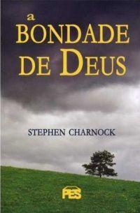 A Bondade de Deus / Stephen Charnock