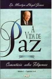 Filipenses: Vol. 2 - Vida de Paz / D. M. Lloyd-Jones (CAPA DURA)