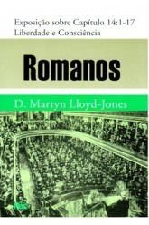 Romanos - Vol. 14: Liberdade e consciência / D. M. Lloyd-Jones (CAPA DURA)