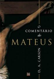 O Comentário de Mateus / D. A. Carson