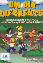 Um Dia Diferente / Lois Keffer