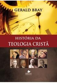 História da Teologia Cristã / Gerald Bray