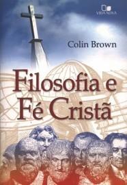 Filosofia e fé cristã / Colin Brown