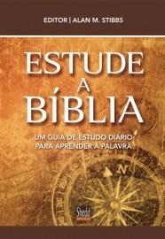Estude a Bíblia / Alan M. Stibbs , editor