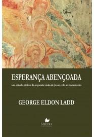 Esperança abençoada / George Eldon Ladd