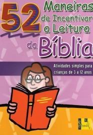 52 Maneiras de incentivar a leitura da Bíblia / Nancy S. Williamson