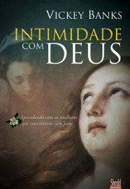Intimidade com Deus / Vickey Banks