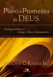 O Plano da promessa de Deus / Walter C. Kaiser Jr.