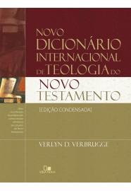 Novo Dicionário internacional de teologia do Novo Testamento - Ed. Condensada / Verlyn D. Verbrugge