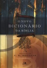 O Novo Dicionário da Bíblia / J. D. Douglas - Editor