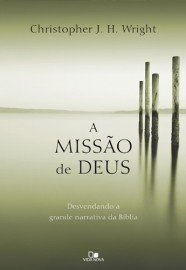 A Missão de Deus / Christopher J. H. Wright