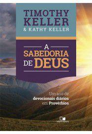 A Sabedoria de Deus / Timothy & Katy Keller