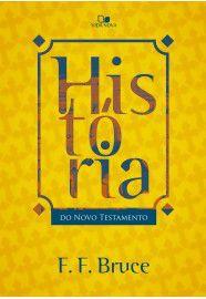 História do Novo Testamento / F. F. Bruce