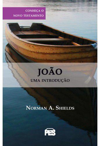 João: Uma introdução / Norman A. Shields