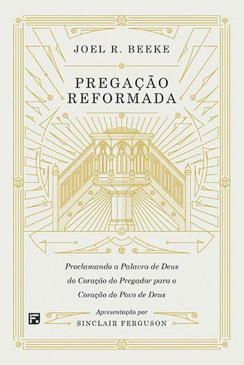 Pregação Reformada / Joel Beeke