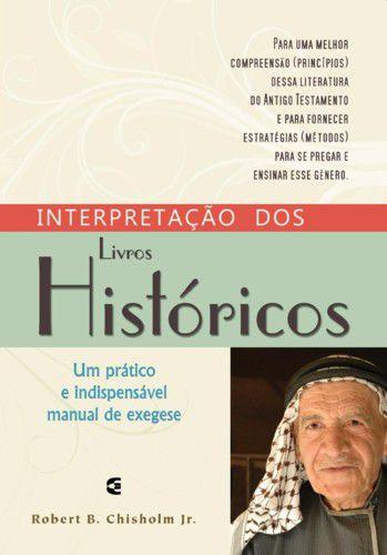 Interpretação dos livros históricos / Robert B. Chisholm Jr.