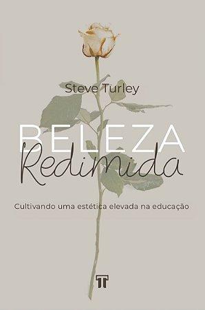 Beleza Redimida / Steve Turley