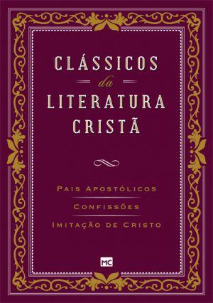 Clássicos da Literatura Cristã: Pais Apostólicos, Confissões e Imitação de Cristo