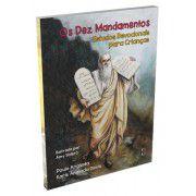 Os Dez Mandamentos: Estudos Devocionais para Crianças / Paulo Anglada & Karis Anglada Davis