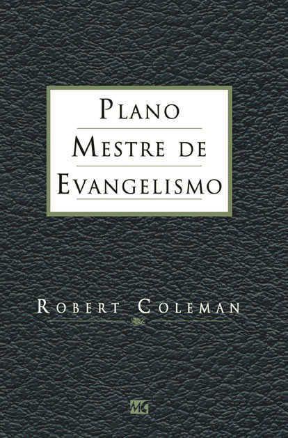Plano Mestre De Evangelismo / Robert Coleman