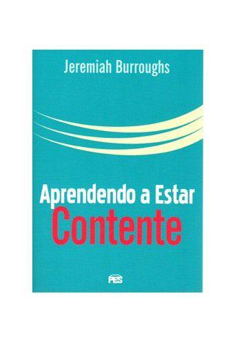 Aprendendo a estar contente / Jeremiah Burroughs