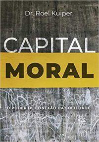 Capital Moral / Roel Kuiper