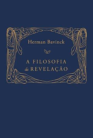 A Filosofia da Revelação / Herman Bavinck