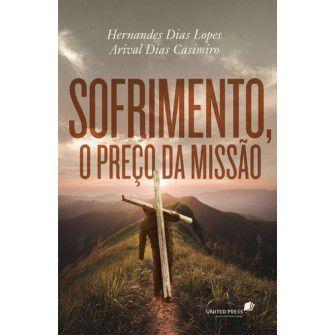 Sofrimento O Preco Da Missao / Hernandes Lopes