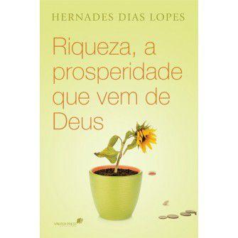 Riqueza, A Prosperidade Que Vem De Deus / Hernandes Lopes