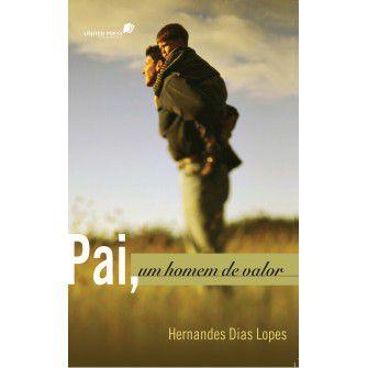 Pai, Um Homem De Valor / Hernandes Lopes