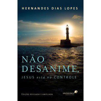 Nao Desanime, Jesus Esta No Controle / Hernandes Lopes