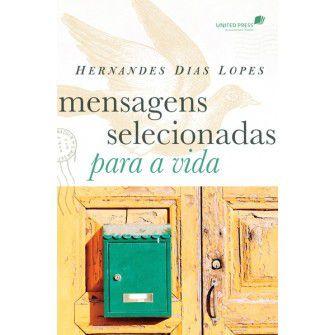 Mensagens Selecionadas Para A Vida / Hernandes Lopes