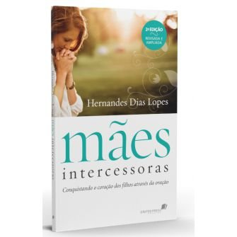 Maes Intercessoras - Nova Edicao / Hernandes Lopes