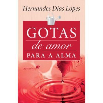 Gotas De Amor Para A Alma / Hernandes Lopes