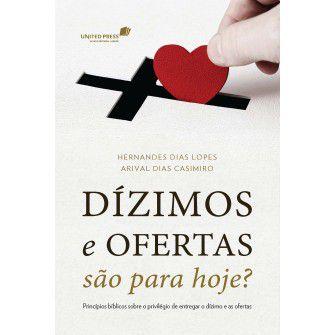 Dízimos e ofertas são para hoje? / Hernandes Lopes