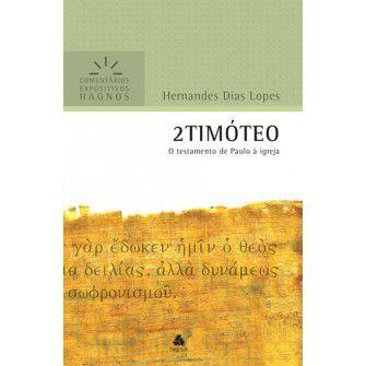 2 Timóteo - Comentários Expositivos / Hernandes Lopes