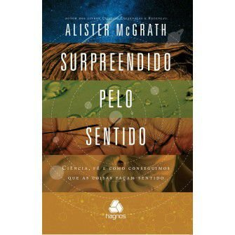 Surpreendido Pelo Sentido / Alister Mcgrath