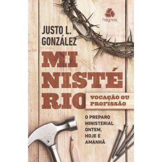 Ministerio: Vocaçao Ou Profissao / Justo Gonzalez