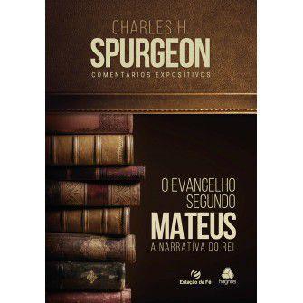 Evangelho Segundo Mateus, O Comentario Expositivo / C.H. Spurgeon