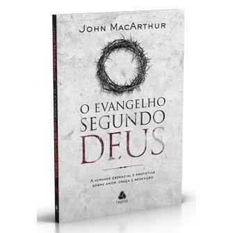 Evangelho Segundo Deus, O / John Macarthur