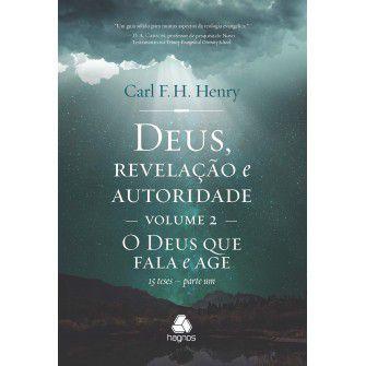 Deus, Revelacao E Autoridade  Vol. 2 / Carl Henry