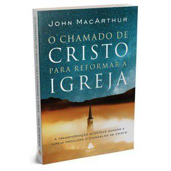 Chamado De Cristo Para Reformar A Igreja, O / Macarthur, John