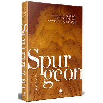 Esperanca, O Perfume Do Coracao / C. H. Spurgeon