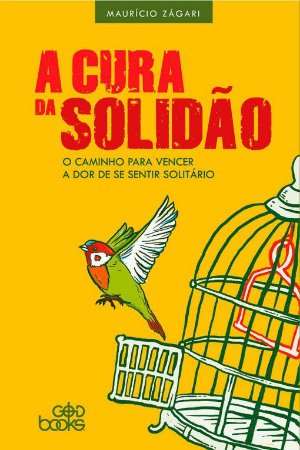 A Cura da Solidão / Maurício Zágari