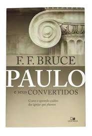 Paulo e seus convertidos / F. F. Bruce