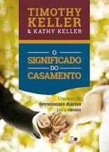 O Significado do casamento (devocional) / T. e K. Keller