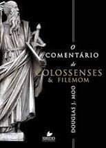 O Comentário de Colossenses e Filemom / D. Moo