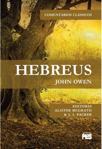 Hebreus: Comentários Clássicos / John Owen